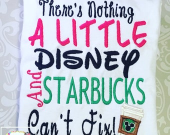 Nothing a little disney and starbucks cant fix, disney shirt, starbucks shirt, Minnie Mouse shirt
