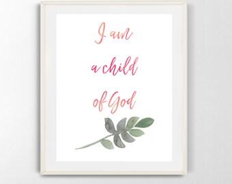 I am a child of God Nursery Printable, baby, faith, digital download (8x10)