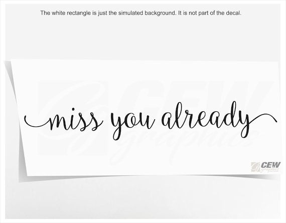 Miss you already decal, cute goodbye sticker for home, house door saying  for family, goodbye vinyl decal, I miss you door quote, door decor