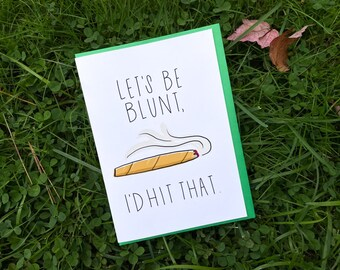 Let's Be Blunt I'd Hit That Cannabis Card by stonedonut design