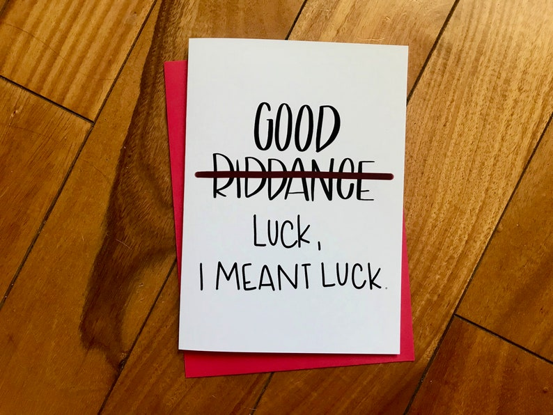 Good Riddance Funny Goodbye Handmade Card By Stonedonut