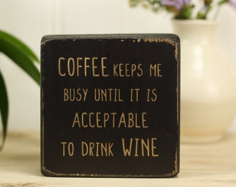 Small wood sign, Coffee wine funny quote, Kitchen decor, Farmhouse decor, Java lover, Wine lover gift, Coffee bar, Coffee keeps me busy