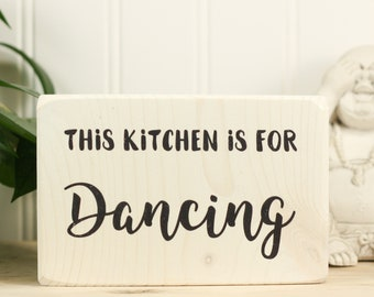 Small kitchen sign, Farmhouse rustic, Windowsill ornament, Housewarming gift, Gift for dancer, Shelf sitter, This kitchen is for dancing