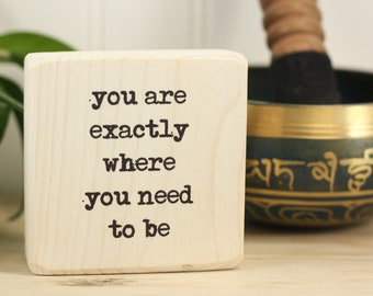 Yoga sign, Meditation mantra, Office decor, Salvaged wood sign, Eco-friendly, Small desk sign, You are exactly where you need to be