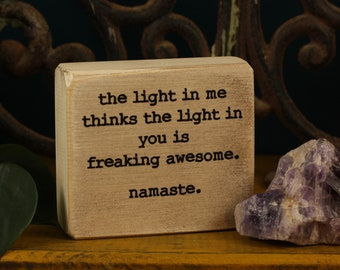 namaste, funny quote, funny desk sign, office decor, yoga meditation, freaking awesome, aged black, the light in me, hilarious, custom gift