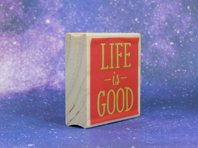 Wood Mounted Rubber Stamp Hampton Art LIFE is GOOD