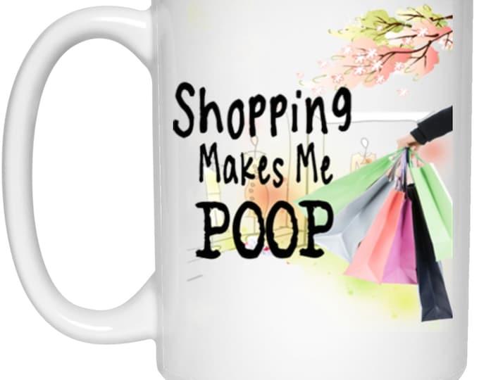 Shopping Makes Me Poop White Mug