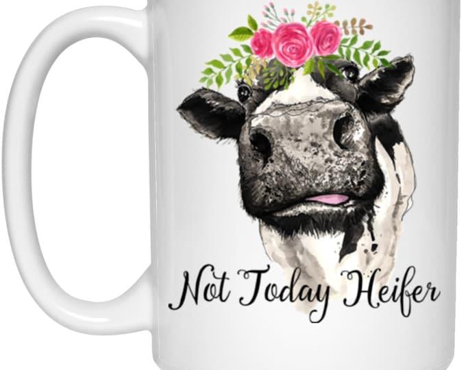 Not Today Heifer 15 oz. White Mug