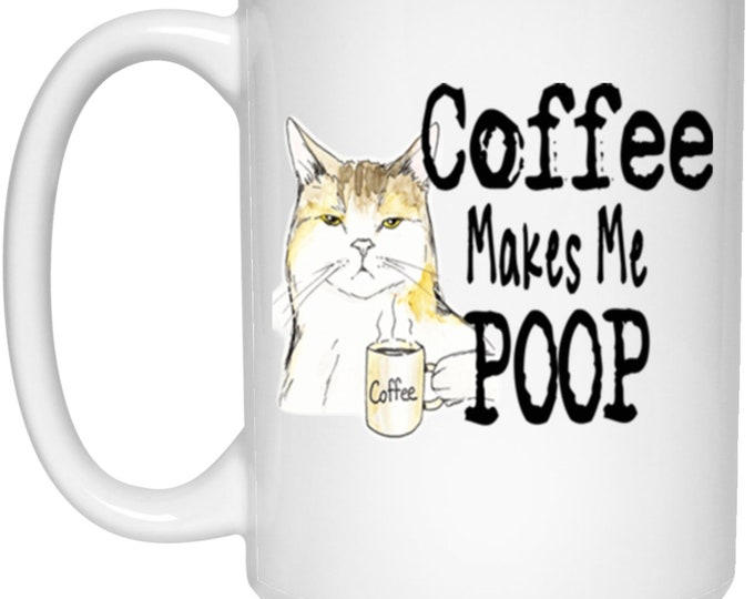 Coffee Makes Me Poop White Mug