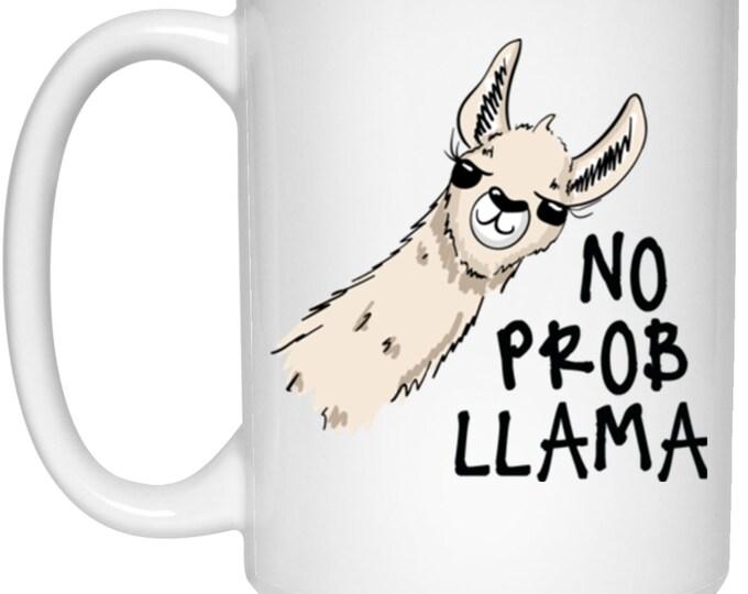 No Probllama- Cream 15 oz. White Mug