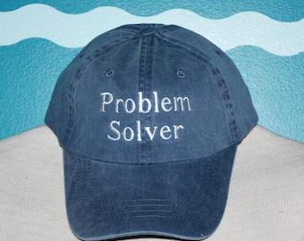 Problem Solver Embroidered baseball Hat - Custom Embroidered baseball cap - Problem Solver hat - Problem Solver Gift