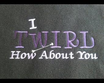 Twirler embroidered hooded sweatshirt - Baton twirler custom hooded sweatshirt - embroidered sweatshirt I twirl how about you