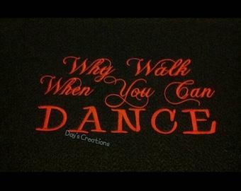 Embroidered Dance hooded sweatshirt - Why walk when you can dance hoodie sweatshirt - Dancer sweatshirt - cute dance sweatshirt