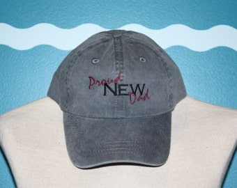 New Dad Baseball Cap - Proud new Dad ball cap- embroidered new dad baseball cap - custom dad hat - custom embroidery