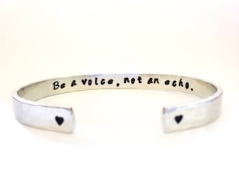 Secret Message Cuff Bracelet, Be a Voice, not an Echo, Hammered Texured. Customizable