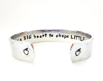 Secret Message Cuff Bracelet, It takes a BIG heart to help shape... Teachers Gift, Teachers Aide Gift, Hammered Textured Custom Stamped