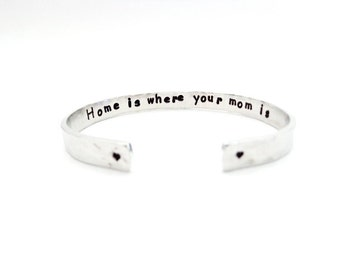 Mothers Secret Message Gift, Home is where you mom is.. Hammered Texured Bracelet, Moms Gift, Inspirational Gift, Customizable
