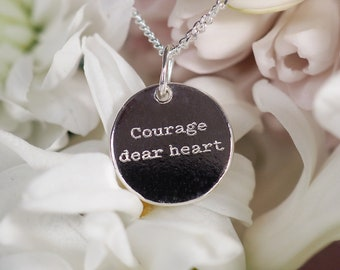 Courage dear heart - Minimalist engraved Sterling Silver type pendant | Inspirational quote necklace