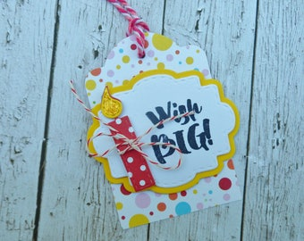 Birthday Tag -- Happy Birthday Tag -- Wish Big -- Birthday Candle -- Birthday Gift Tag