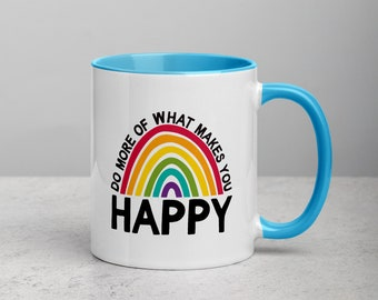 Do More of What Makes You HAPPY Mug with Color Inside - Fun Inspirational Boho Rainbow Positivity Encouragement Gift COLORFUL FUN Coffee Tea