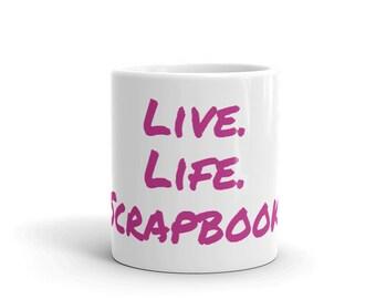 Live. Life. Scrapbook.