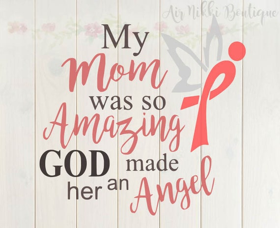 My Mom Was So Amazing God Made Him An Angel Svg Png Dxf Etsy