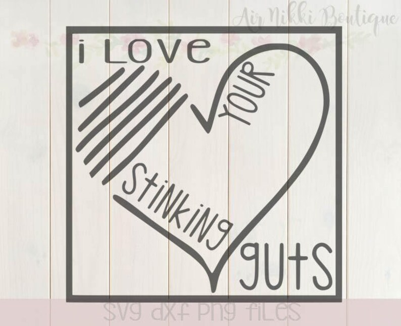 Download I love your stinking guts valentine's day love SVG | Etsy