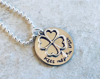 Kiss Me I'm Irish hand stamped Necklace with Personalization and four leaf clover charm