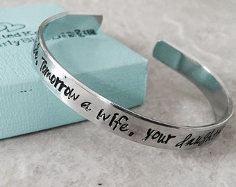 SALE Today a bride tomorrow a wife forever your daughter hand stamped cuff bracelet mother father of the bride mother In law