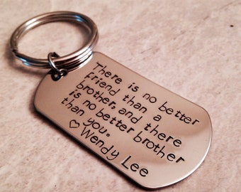 Brother keychain hand stamped personalized custom there is no better friend than a brother, and there is no better brother than you.