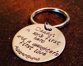 Daddy: a son's first hero and a daughter's first love keychain hand stamped personalized