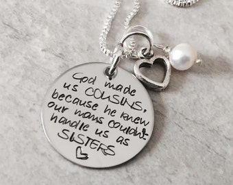 God made us cousins because he knew our moms couldn't handle us as sisters personalized cousin necklace cousin gift monogrammed hand stamped
