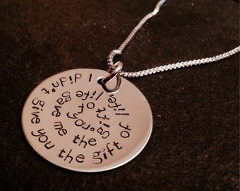 Hand stamped personalized necklace You didn't give me the gift of life flife gave me the gift of you