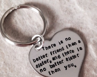 There is no better friend than a sister and there is no better sister than you hand stamped sisters keychain personalized
