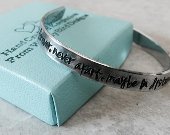SALE! Together forever never apart maybe in distance but never at heart hand stamped personalized bracelet custom wording mom sister friend