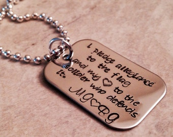 I pledge allegiance to the flag and my heart to the solider who defends it personalized dog tag keychain hand stamped.