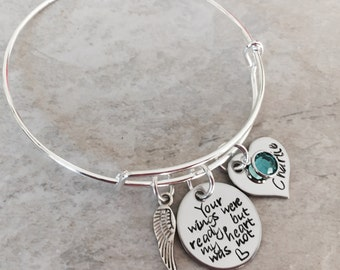 Your wings were ready but my heart was not personalized bangle bracelet remembrance bracelet memorial custom monogrammed hand stamped