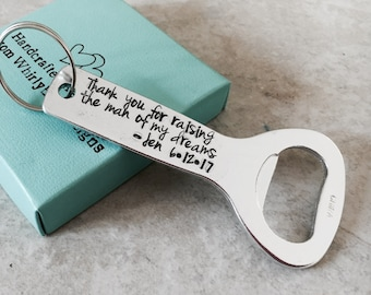 Thank you for raising the man of my dreams woman of my dreams personalized bottle opener wedding date gift for mother in law farther in law