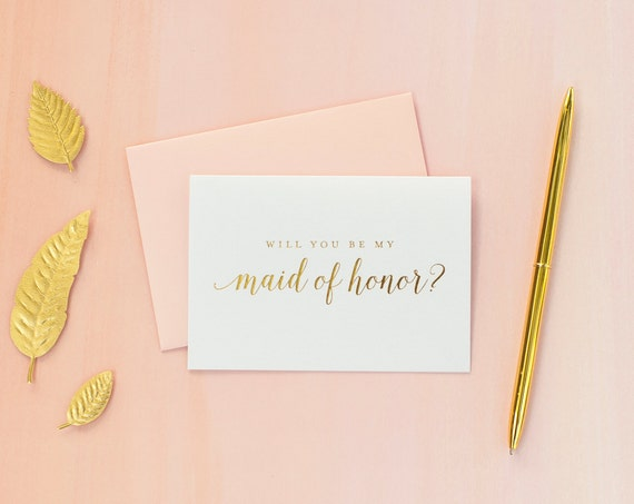 Gold Foil Will You Be My Maid of Honor card maid of honor proposal bridal party gift bridesmaid gift wedding party card gold foil invitation