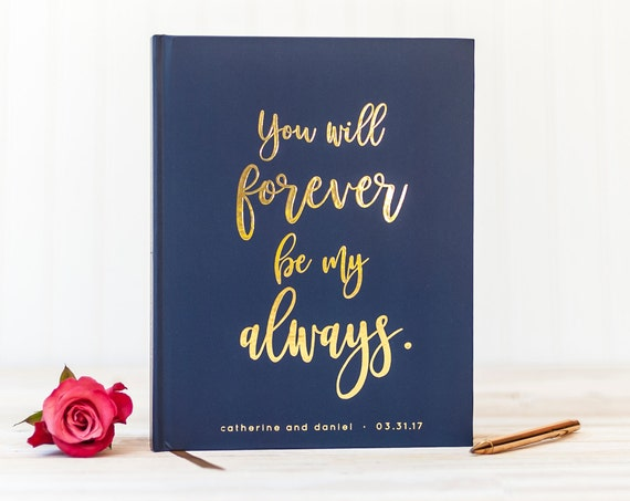 Gold Foil Wedding Guest Book Navy guestbook custom navy guest book wedding photo book personalized guest book You Will Forever Be My Always