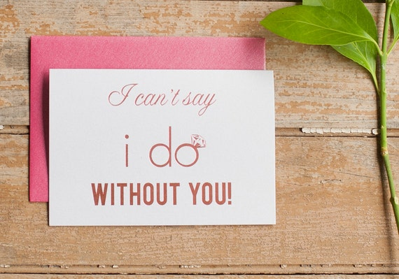 I Can't Say I Do Will You Be My Bridesmaid card bridal party card foil stamped I do crew wedding party card bridal party bridesmaid gift box