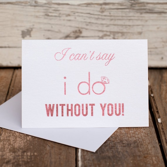 I Can't Say I Do Without You Will You Be My Bridesmaid pink bridal party card box wedding party i do crew bridesmaid invitation proposal