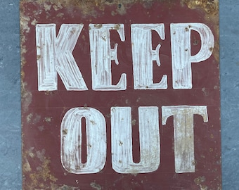 Antique KEEP OUT sign 1940s hand painted on steel. The best.