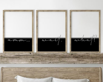 Umm wait what print set. Minimalist artwork in black and white for living room. Typography poster in cursive. Modern quotes color block
