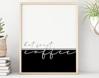But first coffee print. Minimalist artwork in black and white for the kitchen. Typography cursive poster. Modern quotes color block.