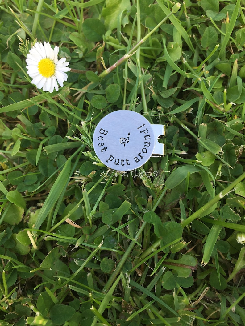 Hand Stamped Personalized Golf Ball Marker and or Magnetic Hat Clip, best  putt around!, personalsied, golf club and ball, golfer ,