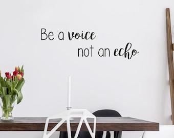 Be A Voice Not An Echo Tattoo