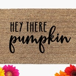 Hey There Pumpkin Doormat | Coir Doormat | Custom Mat | Fall Decor | Hello Pumpkin | Welcome Mat | Personalized Door Mat | Housewarming Gift