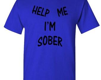 ca17dace38 HELP ME I'M Sober - Unisex Cotton T-Shirt Tee Shirt