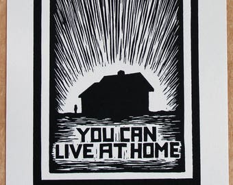Lino Print: You Can Live At Home - a linocut print - Signed, Numbered Art Print, Edition of 56
